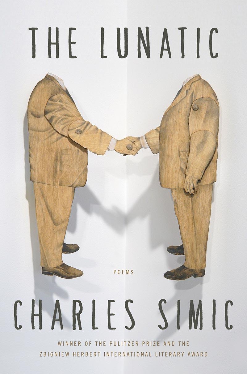 Charles Simic's The Lunatic.