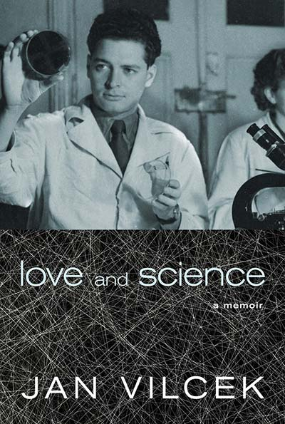 Jan Vilcek's memoir, Love and Science