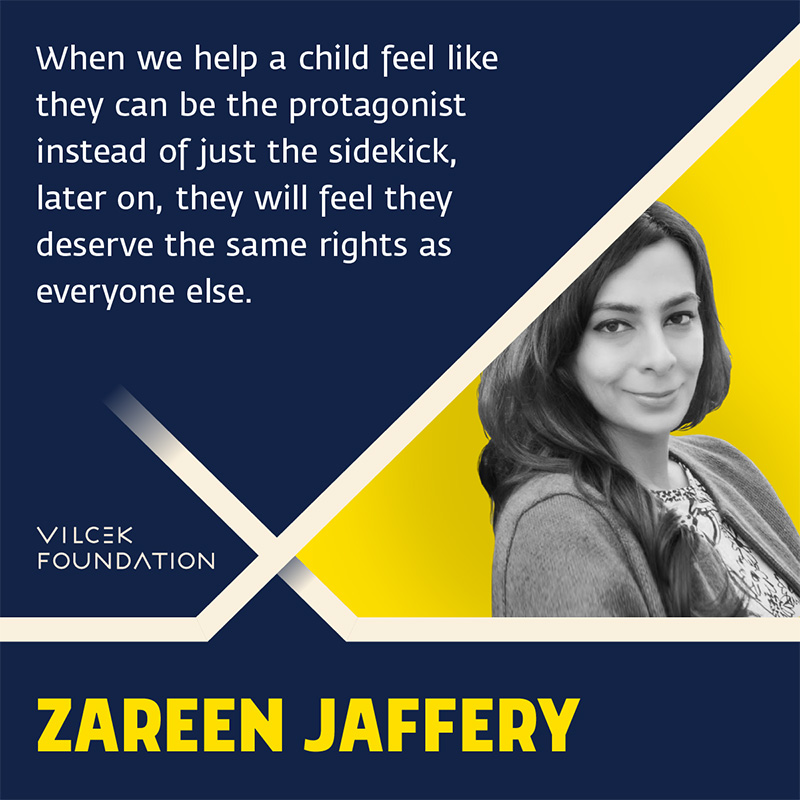 Photograph of executive editor of Salaam Reads, Zareen Jaffery, with quote: When we help a child feel like they can be the protagonist instead of just the sidekick, later on, they will feel they deserve the same rights as everyone else.""