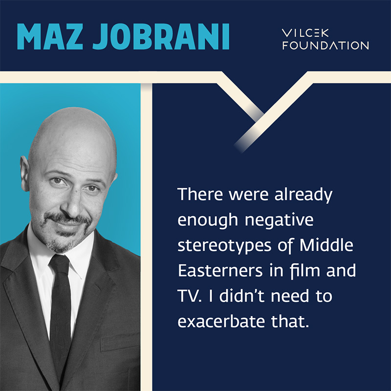 """Photograph of actor and comedian Maz Jobrani, with quote """"There were already enough negative stereotypes of Middle Easterners in film and TV. I didn't need to exacerbate that."""""""