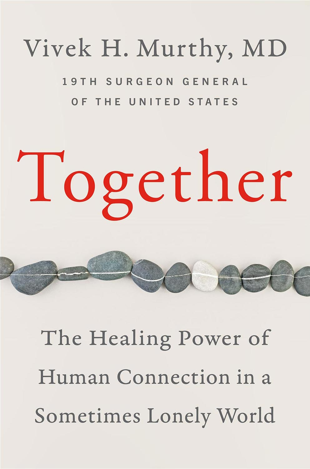 "The cover of Vivek Murthy's book, ""Together: The Healing Power of Human Connection in a Sometimes Lonely World"""