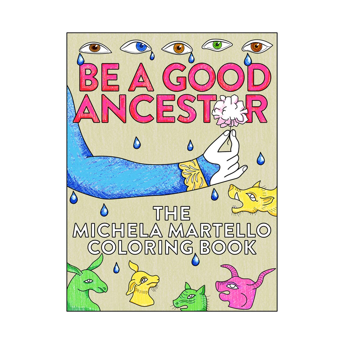 Be A Good Ancestor: The Michela Martello Coloring Book