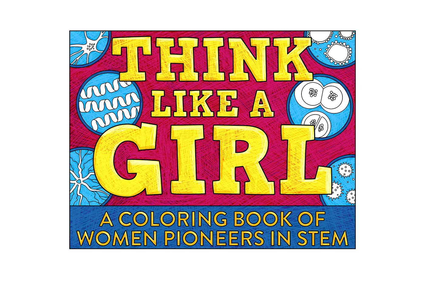 Think Like A Girl coloring book with petri dishes of cells.